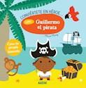 Libro Conviertete En Heroe ... Con Guillermo El Pirata