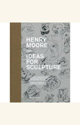 Papel HENRY MOORE IDEAS FOR SCULPTURE