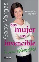 E-book Soy mujer. Soy invencible ¡Y estoy exhausta!