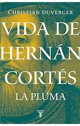 E-book Vida de Hernán Cortés: La pluma (Vida de Hernán Cortés 2)