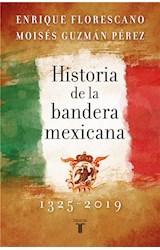 E-book Historia de la bandera mexicana 1325 - 2019