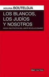 Papel BLANCOS, LOS JUDIOS Y NOSOTROS