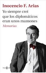 E-book Yo siempre creí que los diplomáticos eran unos mamones