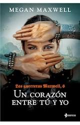 E-book Las Guerreras Maxwell, 6. Un corazón entre tú y yo