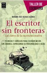 Papel EL ESCRITOR SIN FRONTERAS, LAS CLAVES DE LA ESCRITURA CREATIVA