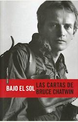 Papel BAJO EL SOL, LAS CARTAS DE BRUCE CHATWIN