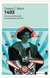 Papel 1493. UNA NUEVA HISTORIA DEL MUNDO DESPUÉS DE COLÓN