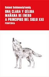 Papel UNA CLARA Y GÉLIDA MAÑANA DE ENERO A PRINCIPIOS DEL SIGLO XXI