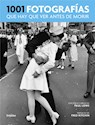 Libro 1001 Fotografias Que Hay Que Ver Antes De Morir
