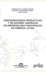 Papel CONFIGURACIONES PRODUCTIVAS Y RELACIONES LABORALES EN EMPRESAS MULTINACIONALES EN AMÉRICA LATINA