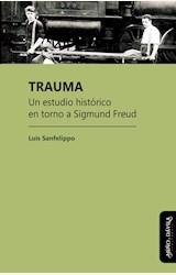 Papel TRAUMA. UN ESTUDIO HISTÓRICO EN TORNO A SIGMUND FREUD