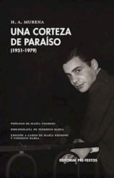 Papel UNA CORTEZA DE PARAÍSO -(POESÍA 1951-1979; H.A. MURENA)-