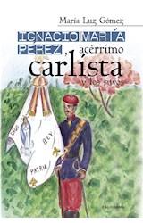 E-book Ignacio María Pérez, acérrimo carlista, y los suyos