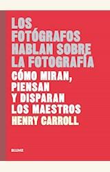 Papel LOS FOTÓGRAFOS HABLAN SOBRE LA FOTOGRAFÍA