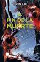 Libro El Fin De La Muerte ( Libro 3 De La Trilogia Tres Cuerpos )