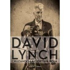 Papel DAVID LYNCH. CRUZANDO LA CORTINA ROJA