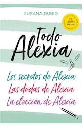 E-book Todo Alexia (Pack: Los secretos de Alexia | Las dudas de Alexia | La elección de Alexia)