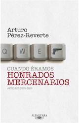 E-book Cuando éramos honrados mercenarios (2005-2009)