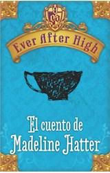 E-book Ever After High. El cuento de Madeleine Hatter