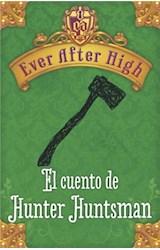 E-book Ever After High. El cuento de Hunter Huntsman
