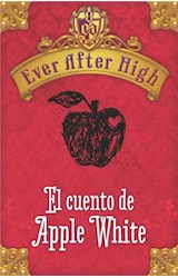 E-book Ever After High. El cuento de Apple White