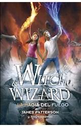 E-book La magia del fuego (Witch & Wizard 3)