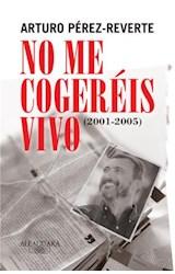 E-book No me cogeréis vivo (2001-2005)
