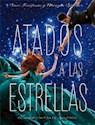 Libro Atados A Las Estrellas  ( Libro 1 De La Serie Atados )