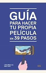 Papel GUÍA PARA HACER TU PROPIA PELÍCULA EN 39 PASOS