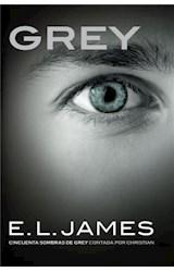 E-book Grey («Cincuenta sombras» contada por Christian Grey 1)