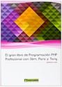 Libro El Gran Libro De Programacion Php Profesional Con Slim, Paris Y Twig