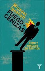 E-book Fuego y cenizas. Éxito y fracaso en política