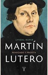Papel MARTIN LUTERO. RENEGADO Y PROFETA