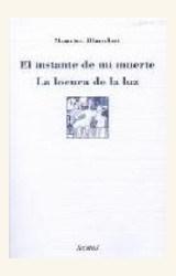 Papel INSTANTE DE MI MUERTE, EL/ LA LOCURA DE LA LUZ