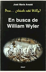 Papel PERO ... DONDE ESTA WILLY? EN BUSCA DE WILLIAM WYLER (R) (19