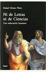 Papel NI DE LETRAS NI DE CIENCIAS. UNA EDUCACION HUMANA (R) (1999)