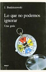 Papel LO QUE NO PODEMOS IGNORAR. UNA GUIA (R) (2005)
