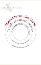 Papel YA NADIE SE LLAMARÁ COMO YO + POESIA REUNIDA (1998-2012)