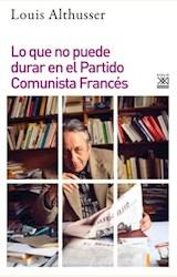 Papel LO QUE NO PUEDE DURAR EN EL PARTIDO COMUNISTA FRANCES