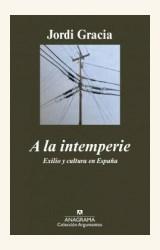 Papel A LA INTEMPERIE. EXILIO Y CULTURA EN ESPAÑA