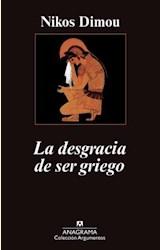 Papel LA DESGRACIA DE SER GRIEGO