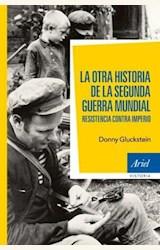 Papel LA OTRA HISTORIA DE LA SEGUNDA GUERRA MUNDIAL