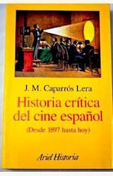 Papel HISTORIA CRITICA DEL CINE ESPAÑOL (DESDE 1897 HASTA HOY) (R)