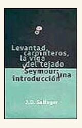 Papel LEVANTAD, CARPINTEROS, LA VIGA DEL TEJADO Y SEYMOUR: UNA INT