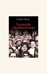 Papel TRANSICION A LA POLITICA DE MASAS, LA