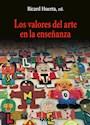 Libro Los Valores Del Arte En La Enseñanza