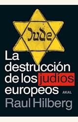 Papel LA DESTRUCCIÓN DE LOS JUDÍOS EUROPEOS