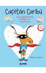 E-book Los superhéroes también se enamoran (Súper Caribú 1)