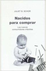 Papel NACIDOS PARA COMPRAR - LOS NUEVOS CONSUMIDORES INFANTILES