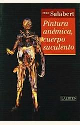 Papel PINTURA ANEMICA, CUERPO SUCULENTO
